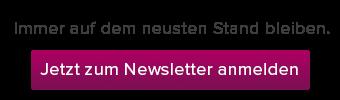 Jetzt zum Newsletter anmelden